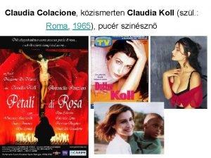 Claudia Colacione kzismerten Claudia Koll szl Roma 1965