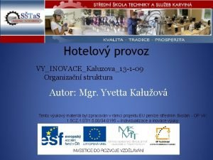 Hotelov provoz VYINOVACEKaluzova13 1 09 Organizan struktura Autor