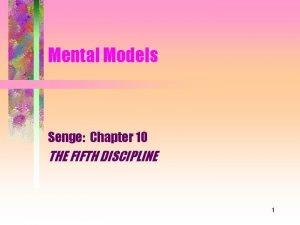 Mental Models Senge Chapter 10 THE FIFTH DISCIPLINE