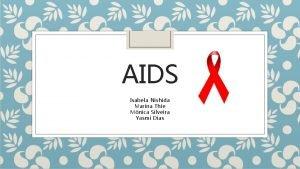 AIDS Isabela Nishida Marina Thie Mnica Silveira Yasmi