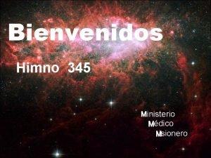 Bienvenidos Himno 345 Ministerio Mdico Misionero Vivir con