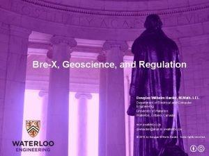 BreX Geoscience and Regulation Douglas Wilhelm Harder M