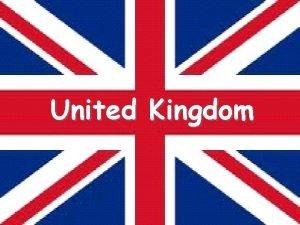 United Kingdom Geographical location The United Kingdom is