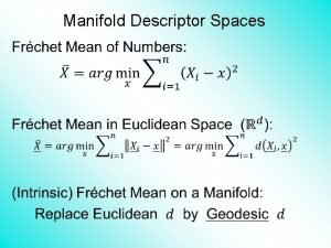 Manifold Descriptor Spaces PCA for sreps PCA on