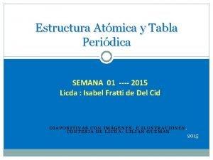Estructura Atmica y Tabla Peridica SEMANA 01 2015