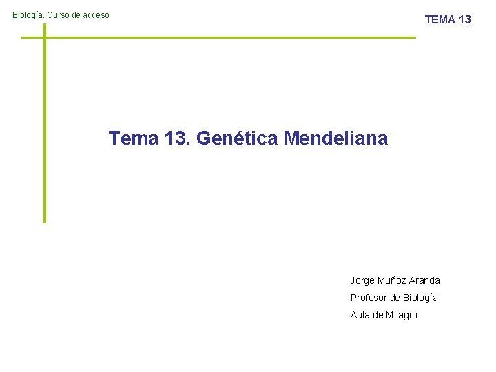 Biologa Curso de acceso TEMA 13 Tema 13