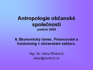 Antropologie obansk spolenosti podzim 2009 6 Ekonomick rmec