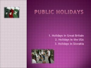 1 Holidays in Great Britain 2 Holidays in