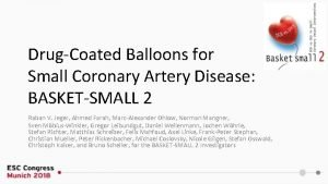 DrugCoated Balloons for Small Coronary Artery Disease BASKETSMALL