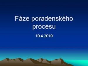 Fze poradenskho procesu 10 4 2010 Fze poradenskho