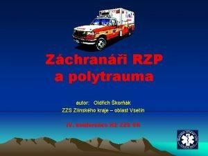 Zchrani RZP a polytrauma autor Oldich kork ZZS