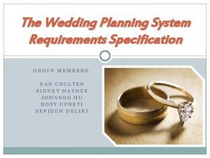 The Wedding Planning System Requirements Specification GROUP MEMBERS