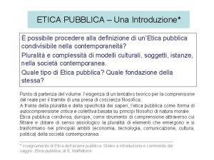 ETICA PUBBLICA Una Introduzione possibile procedere alla definizione