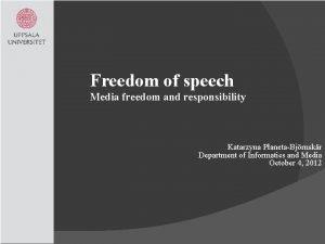 Freedom of speech Media freedom and responsibility Katarzyna