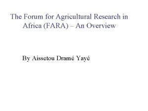 The Forum for Agricultural Research in Africa FARA