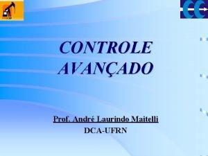 CONTROLE AVANADO Prof Andr Laurindo Maitelli DCAUFRN CONTROLE