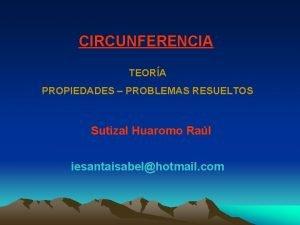 CIRCUNFERENCIA TEORA PROPIEDADES PROBLEMAS RESUELTOS Sutizal Huaromo Ral