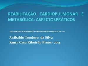 REABILITAO CARDIOPULMONAR E METABLICA ASPECTOSPRTICOS fonte DIRETRIZ DE