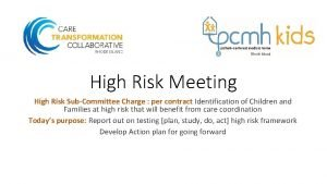 High Risk Meeting High Risk SubCommittee Charge per