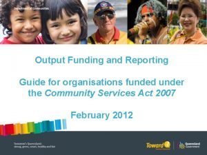 Output Funding and Reporting Guide for organisations funded