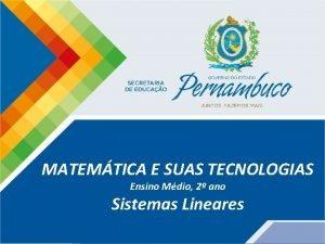 Matemtica 2 ano Sistemas Lineares MATEMTICA E SUAS