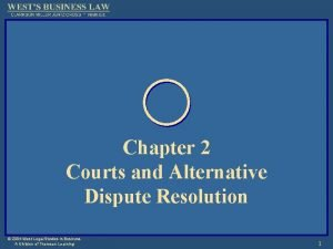 Chapter 2 Courts and Alternative Dispute Resolution 2004