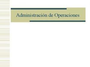 Administracin de Operaciones Administracin de Operaciones w Conjunto