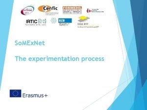 So MEx Net The experimentation process So MEx