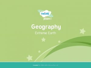 Geography Extreme Earth Year One Geography Year 3
