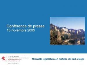 Confrence de presse 16 novembre 2006 Nouvelle lgislation
