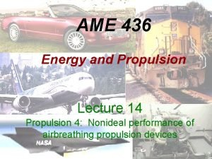 AME 436 Energy and Propulsion Lecture 14 Propulsion