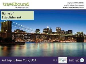 Name of Establishment Art trip to New York
