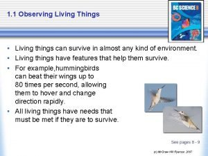 1 1 Observing Living Things Living things can