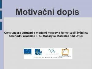 Motivan dopis Centrum pro virtuln a modern metody
