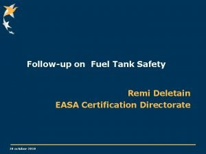 Followup on Fuel Tank Safety Remi Deletain EASA