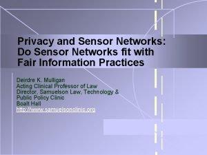 Privacy and Sensor Networks Do Sensor Networks fit