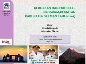 Pemerintah Kabupaten Sleman KEBIJAKAN DAN PRIORITAS PROGRAMKEGIATAN KABUPATEN