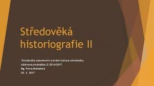 Stedovk historiografie II Stedovk psemnictv a knin kultura
