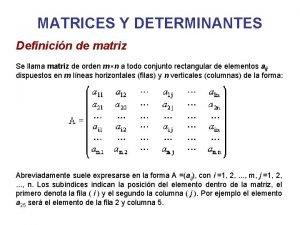 MATRICES Y DETERMINANTES Definicin de matriz Se llama