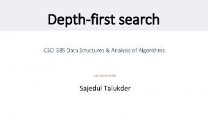Depthfirst search CSCI 385 Data Structures Analysis of
