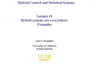 Hybrid Control and Switched Systems Lecture 1 Hybrid
