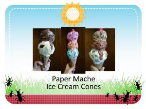 Paper Mache Ice Cream Cones STEP 1 Cut