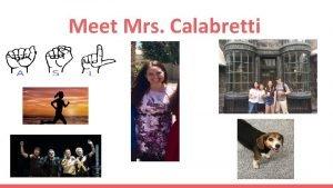 Meet Mrs Calabretti Communication Mrs Calabretti scalabrettikyrene org