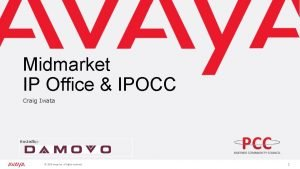 Midmarket IP Office IPOCC Craig Iwata Hostedby 2018