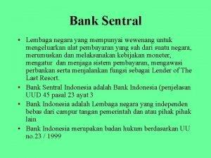 Bank Sentral Lembaga negara yang mempunyai wewenang untuk
