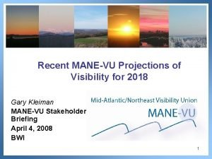 Recent MANEVU Projections of Visibility for 2018 Gary