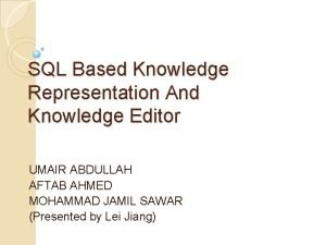 SQL Based Knowledge Representation And Knowledge Editor UMAIR