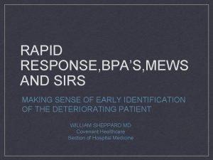 RAPID RESPONSE BPAS MEWS AND SIRS MAKING SENSE