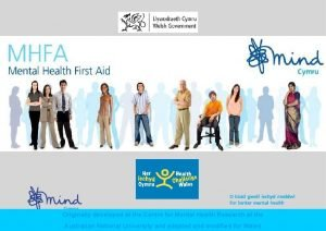 Originally developed at the Centre for Mental Health