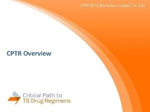 CPTR 2012 Workshop October 2 4 2012 CPTR